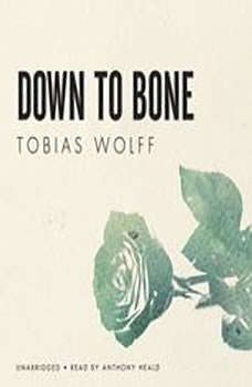 Down to Bone, Tobias Wolff