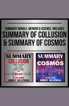 Summary Bundle: Memoir & Science: Includes Summary of Collusion & Summary of Cosmos, Abbey Beathan