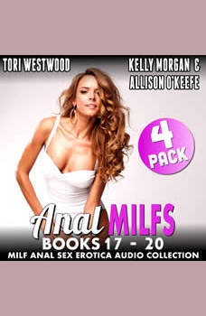 Anal MILFs Bundle 5  4-Pack : Books 17 - 20 (MILF Anal Sex Erotica Audio Collection), Tori Westwood