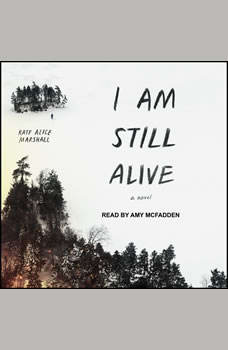 I Am Still Alive, Kate Alice Marshall