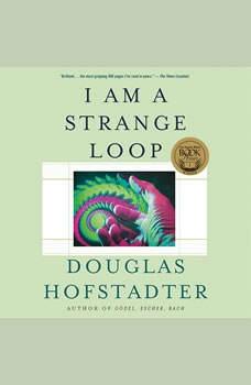 I Am a Strange Loop, Douglas R. Hofstadter