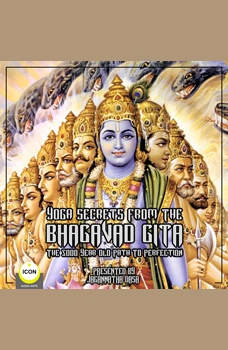 Yoga Secrets From The Bhagavad Gita - The 5000 Year Old Path To Perfection, Jagannatha Dasa & The Icon Players