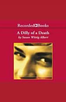 A Dilly of a Death, Susan Wittig Albert