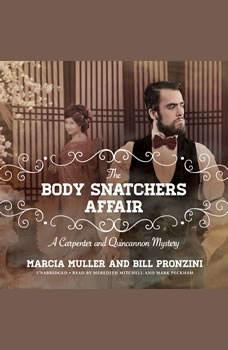 The Body Snatchers Affair: A Carpenter and Quincannon Mystery, Marcia Muller; Bill Pronzini