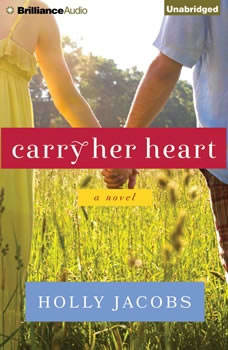 Carry Her Heart, Holly Jacobs