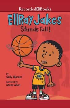 EllRay Jakes Stands Tall!, Sally Warner
