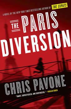 The Paris Diversion: A Novel A Novel, Chris Pavone