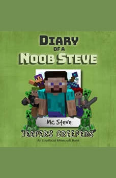 Diary Of A Minecraft Noob Steve Book 3: Jeepers Creepers: (An Unofficial Minecraft Book), MC Steve