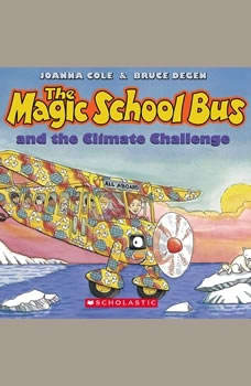 Magic School Bus: Climate Challenge, Joanna Cole and Bruce Degen