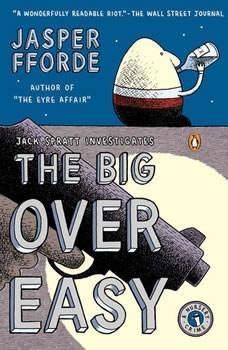 The Big Over Easy: A Nursery Crime A Nursery Crime, Jasper Fforde