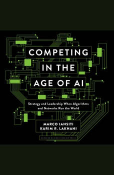Competing in the Age of AI: Strategy and Leadership When Algorithms and Networks Run the World, Marco Iantisi