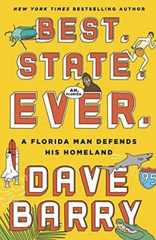 Best. State. Ever.: A Florida Man Defends His Homeland, Dave Barry
