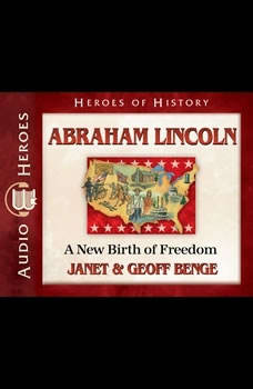 Abraham Lincoln: A New Birth of Freedom, Janet Benge