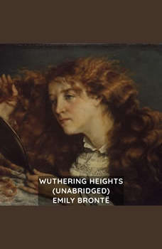 Wuthering Heights (Unabridged), Emily Bronte