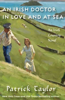 An Irish Doctor in Love and at Sea: An Irish Country Novel, Patrick Taylor