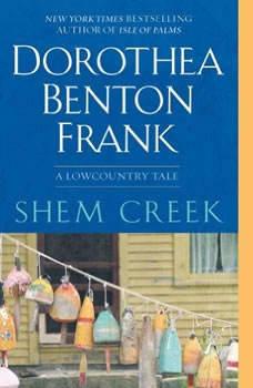 Shem Creek: A Lowcountry Tale A Lowcountry Tale, Dorothea Benton Frank