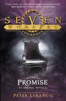 Seven Wonders Journals: The Promise, Peter Lerangis