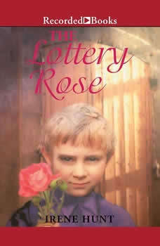 The Lottery Rose, Irene Hunt