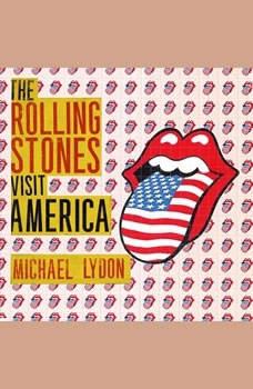 The Rolling Stones Discover America: Exclusive Inside Story of Their American Tour Exclusive Inside Story of Their American Tour, Michael Lydon