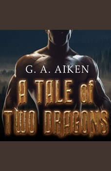 A Tale of Two Dragons , G. A. Aiken