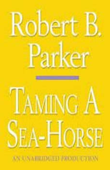 Taming a Sea-Horse, Robert B. Parker