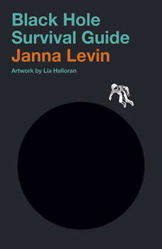 Black Hole Survival Guide, Janna Levin