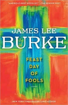 Feast Day of Fools, James Lee Burke