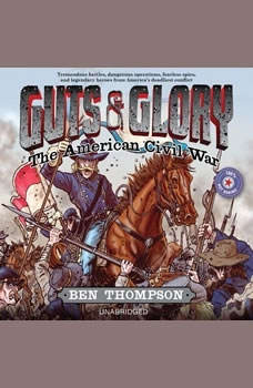 Guts & Glory: The American Civil War, Ben Thompson
