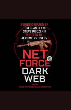 Net Force: Dark Web: Created by Tom Clancy and Steve Pieczenik, Jerome Preisler