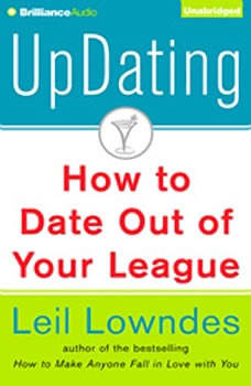 UpDating: How to Date Out of Your League, Leil Lowndes