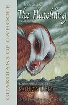 Guardians of GaHoole, Book Seven: The Hatchling, Kathryn Lasky