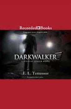Darkwalker, E.L. Tettensor
