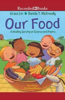 Our Food: A Healthy Serving of Science and Poems, Grace Lin