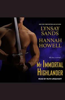 My Immortal Highlander, Hannah Howell