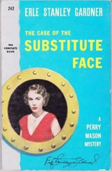 The Case of the Substitute Face, Erle Stanley Gardner