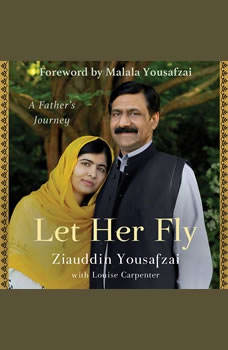 Let Her Fly: A Father's Journey, Ziauddin Yousafzai
