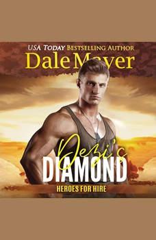 Dezi's Diamond: Book 19: Heroes For Hire, Dale Mayer