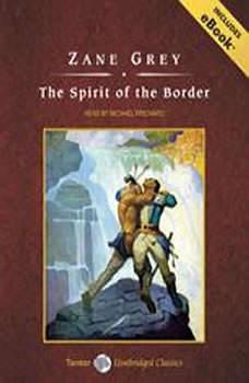The Spirit of the Border, Zane Grey