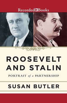 Roosevelt and Stalin: Portrait of a Partnership, Susan Butler