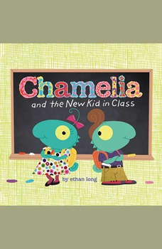 Chamelia and the New Kid in Class, Ethan Long