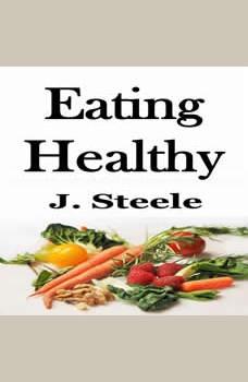 Eating Healthy, J. Steele