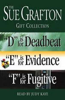 Sue Grafton DEF Gift Collection: D Is for Deadbeat, E Is for Evidence, F Is for Fugitive D Is for Deadbeat, E Is for Evidence, F Is for Fugitive, Sue Grafton