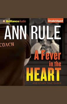 A Fever in the Heart: And Other True Cases, Ann Rule