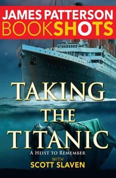 Taking the Titanic, James Patterson