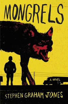 Mongrels, Stephen Graham Jones