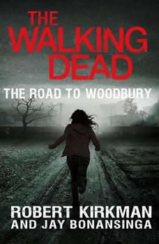 The Walking Dead: The Road to Woodbury, Robert Kirkman
