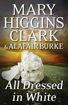 All Dressed in White: An Under Suspicion Novel An Under Suspicion Novel, Mary Higgins Clark