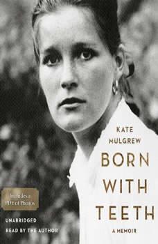 Born with Teeth: A Memoir A Memoir, Kate Mulgrew