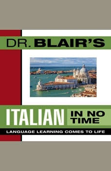 Dr. Blair's Italian in No Time: The Revolutionary New Language Instruction Method That's Proven to Work! The Revolutionary New Language Instruction Method That's Proven to Work!, Robert Blair