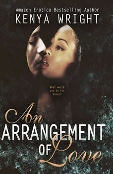 An Arrangement of Love, Kenya Wright